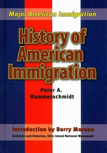 History of American Immigration (Major American Immigration) - Peter A. Hammerschmidt