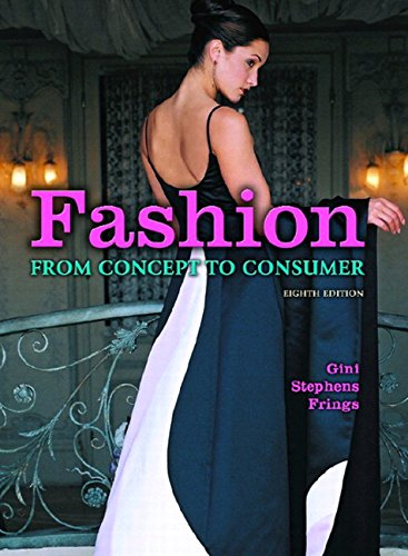 Fashion: From Concept to Consumer (8th Edition) - Gini Stephens Frings