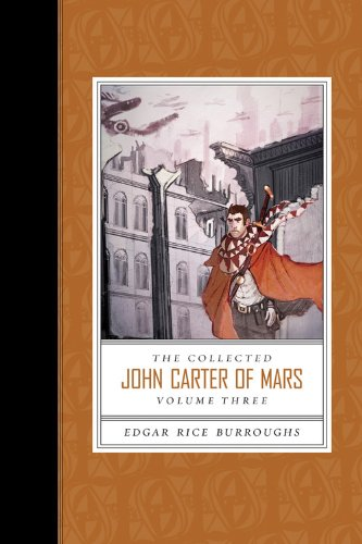 Collected John Carter of Mars the (Swords of Mars, Synthetic Men of Mars, Llana of Gathol, and John Carter of Mars) - Edgar Rice Burroughs