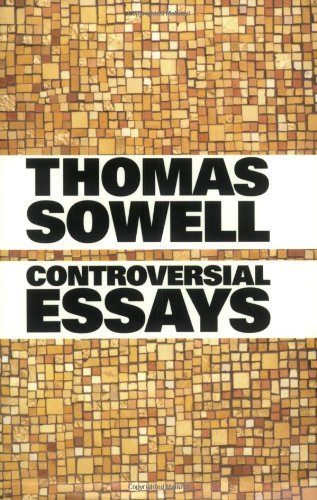 Controversial Essays (Hoover Institution Press Publication) - Thomas Sowell