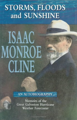Storms, Floods and Sunshine: Isaac Monroe Cline, an Autobiography - Green Nathan