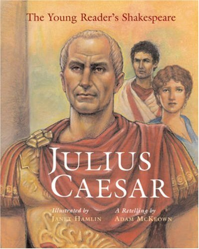 The Young Reader's Shakespeare: Julius Caesar - Adam McKeown