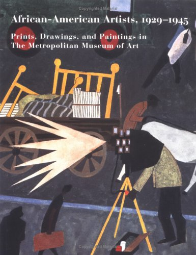 African-American Artists, 1929-1945: Prints, Drawings, and Paintings in The Metropolitan Museum of Art (Metropolitan Museum of Art Series) - Lisa Gail Collins; Lisa Mintz Messinger; Rachel Mustalish