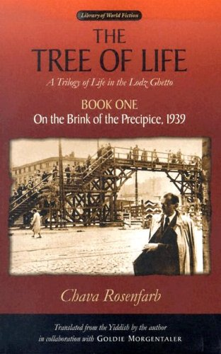 The Tree of Life, Book One: On the Brink of the Precipice, 1939 (Library Of World Fiction) - Chava Rosenfarb