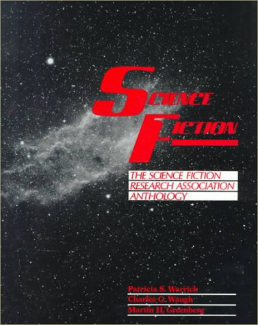 Science Fiction: The Science Fiction Research Association Anthology - Patricia S. Warrick; Charles C. Waugh; Martin H. Greenberg
