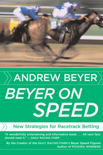 Beyer on Speed: New Strategies for Racetrack Betting - Andrew Beyer