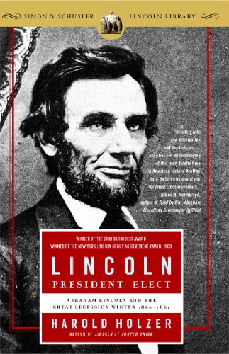 Lincoln President-Elect: Abraham Lincoln and the Great Secession Winter 1860-1861 - Harold Holzer