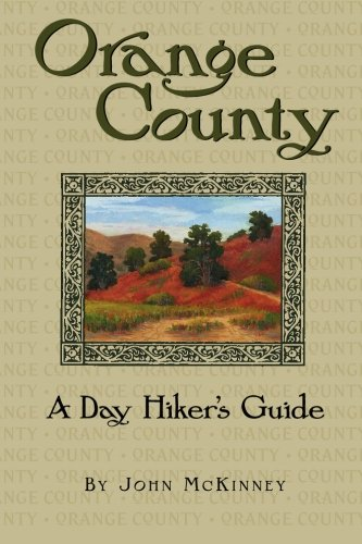 Orange County, A Day Hiker's Guide - John McKinney