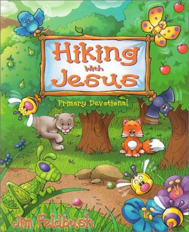 Hiking with Jesus - Jim Feldbush