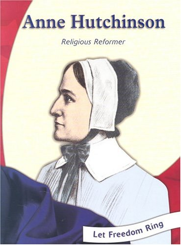 Anne Hutchinson: Religious Reformer (Colonial America Biographies) - Melina Mangal