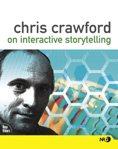 Chris Crawford on Interactive Storytelling - Chris Crawford