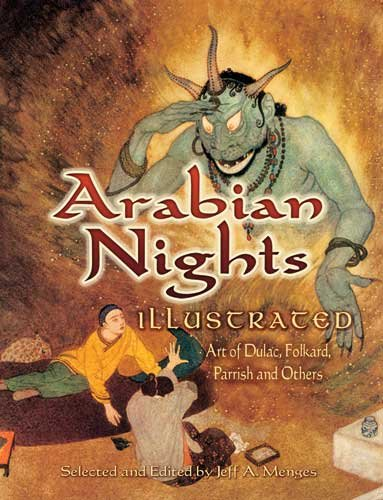 Arabian Nights Illustrated: Art of Dulac, Folkard, Parrish and Others (Dover Fine Art, History of Art) - Jeff A. Menges