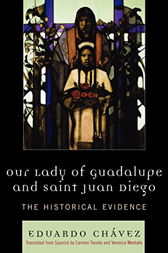 Our Lady of Guadalupe and Saint Juan Diego: The Historical Evidence (Celebrating Faith: Explorations in Latino Spirituality and Theology) - Eduardo Ch & amp;#225;vez