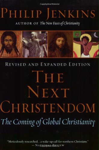 The Next Christendom: The Coming of Global Christianity - Philip Jenkins