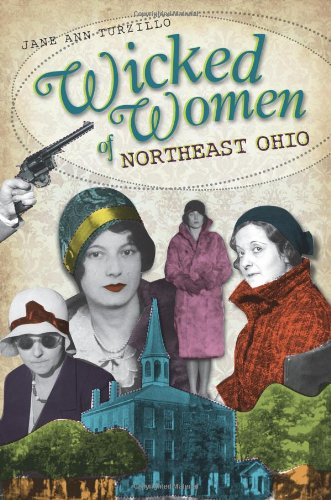 Wicked Women of Northeast Ohio - Jane Ann Turzillo