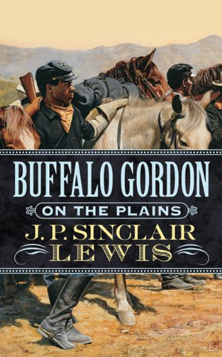 Buffalo Gordon on The Plains - J. P. Sinclair Lewis