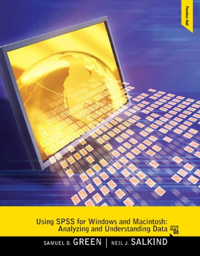 Using SPSS for Windows and Macintosh: Analyzing and Understanding Data (6th Edition) - Samuel B. Green, Neil J. Salkind