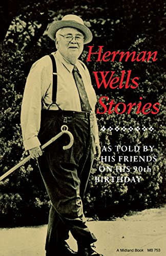 Herman Wells Stories: As Told by His Friends on His 90th Birthday (A Midland Book) - John Gallman; Rosann Greene; Jim Weigand; Douglas C. Wilson
