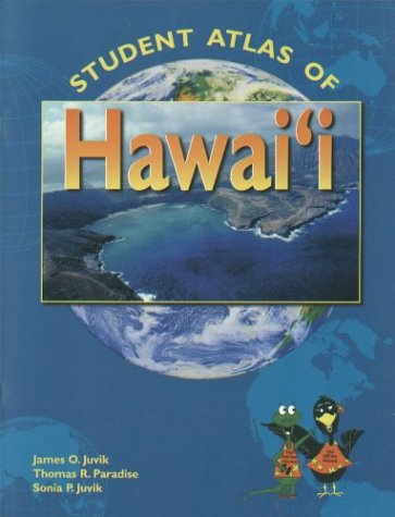 Student Atlas of Hawaii - James O. Juvik, Thomas Paradise, Sonia P. Juvik