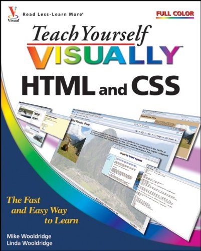 Teach Yourself VISUALLY HTML and CSS - Mike Wooldridge; Linda Wooldridge