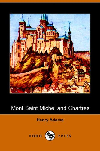 Mont Saint Michel and Chartres - Henry Adams