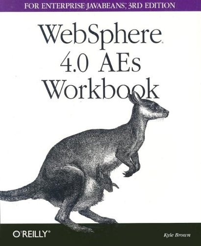 WebSphere 4.0 AEs Workbook for Enterprise JavaBeans (3rd Edition) - Kyle Brown