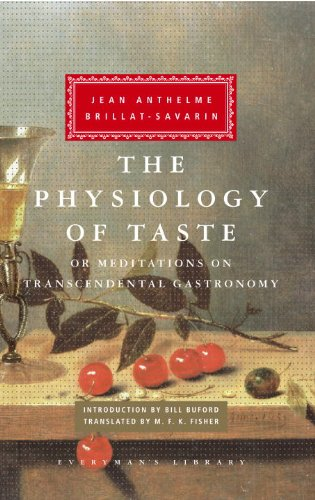 The Physiology of Taste: or Meditations on Transcendental Gastronomy (Everyman's Library) - Jean Anthelme Brillat-Savarin