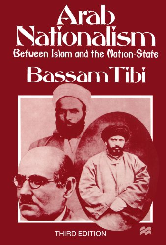 Arab Nationalism: Between Islam and the Nation-State - Bassam Tibi