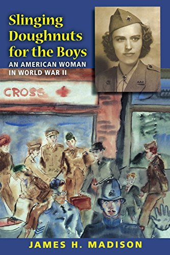 Slinging Doughnuts for the Boys: An American Woman in World War II - James H. Madison