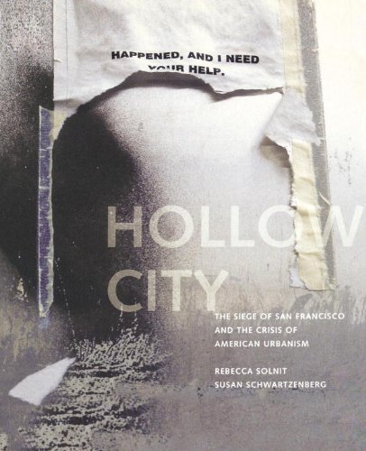 Hollow City: The Siege of San Francisco and the Crisis of American Urbanism - Rebecca Solnit