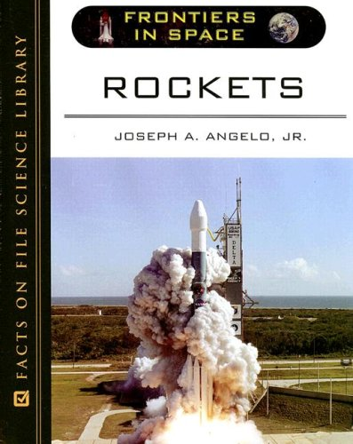 Rockets (Frontiers in Space) - Joseph A., Jr. Angelo