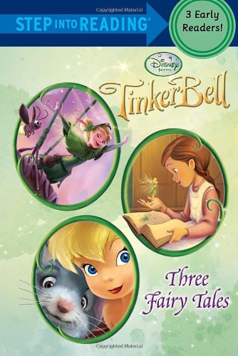Tinker Bell: Three Fairy Tales (Disney Tinker Bell) (Step into Reading) - RH Disney