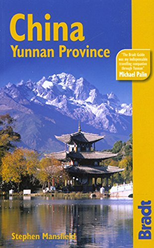 China: Yunnan Province, 2nd: The Bradt Travel Guide - Stephen Mansfield; Martin Walters