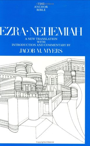 Ezra-Nehemiah (Anchor Bible Series, Vol. 14) - Jacob Myers