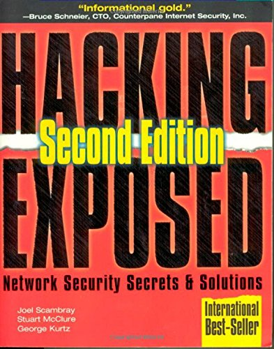 Hacking Exposed: Network Security Secrets  &  Solutions, Second Edition (Hacking Exposed) - Joel Scambray; Stuart McClure; George Kurtz
