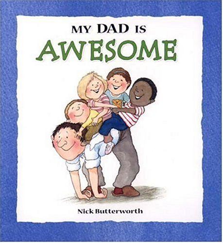 My Dad is Awesome (My Relative Series) - Nick Butterworth