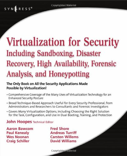 Virtualization for Security: Including Sandboxing, Disaster Recovery, High Availability, Forensic Analysis, and Honeypotting - John Hoopes