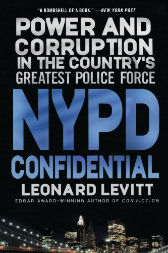 NYPD Confidential: Power and Corruption in the Country's Greatest Police Force - Leonard Levitt