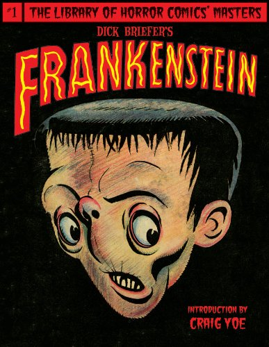 Dick Briefer's Frankenstein (Library of Horror Comics Master) - Dick Briefer
