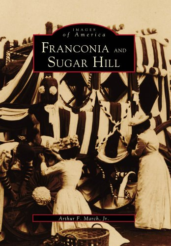 Franconia and Sugar Hill (Images of America) - Authur F. March Jr.
