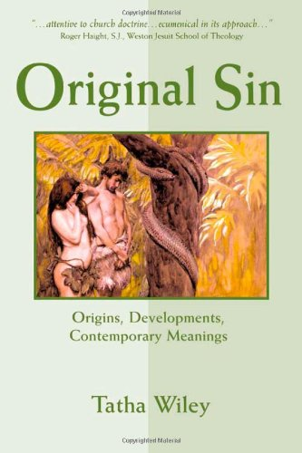 Original Sin: Origins, Developments, Contemporary Meanings - Tatha Wiley