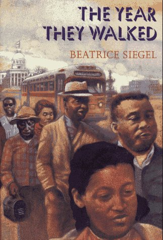 The Year They Walked: Rosa Parks and the Montgomery Bus Boycott - Beatrice Siegel