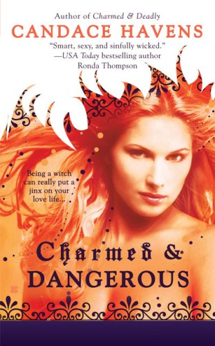 Charmed  &  Dangerous (Bronwyn the Witch, Book 1) - Candace Havens