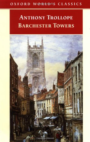 Barchester Towers (Oxford World's Classics) - Anthony Trollope