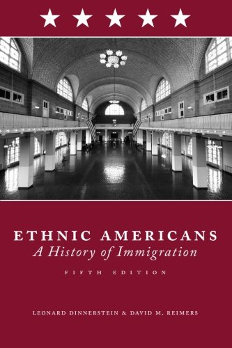 Ethnic Americans: A History of Immigration - Leonard Dinnerstein; David Reimers