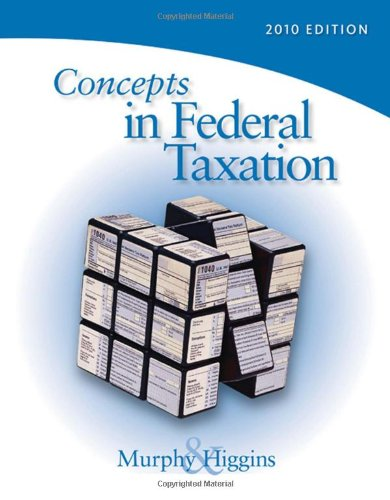 Concepts in Federal Taxation 2010 (with TaxCut Tax Preparation Software CD-ROM and RIA Printed Access Card) - Kevin E. Murphy; Mark Higgins