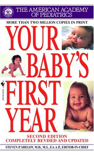 Your Baby's First Year (Second Edition) - American Academy Of Pediatrics