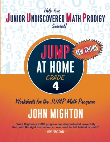 JUMP at Home Grade 4: Worksheets for the JUMP Math Program - John Mighton