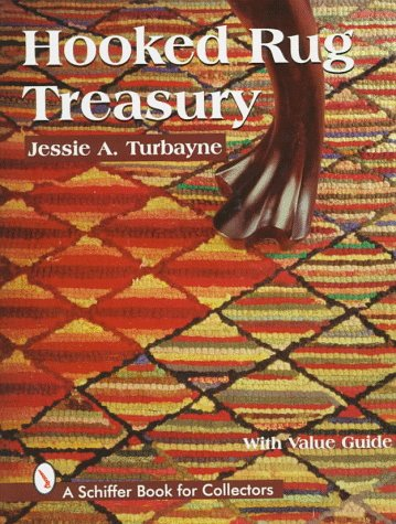 Hooked Rug Treasury (A Schiffer Book for Collectors) - Jessie A. Turbayne