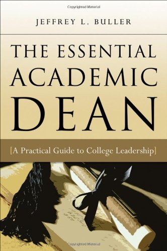 The Essential Academic Dean: A Practical Guide to College Leadership - Jeffrey L. Buller